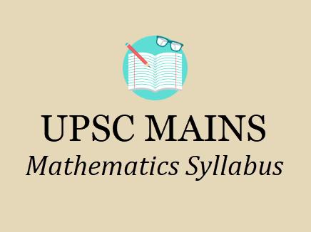 UPSC Mathematics Syllabus 2019- IAS Mains Optional Subjects