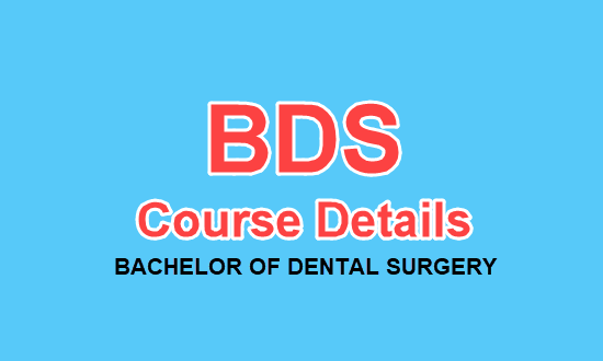 BDS Course Details - Eligibility, Fee, Duration, Colleges