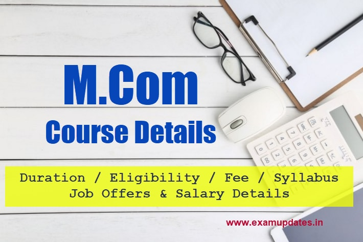 Mcom Course Details - Eligibility Fee Syllabus Fee Duration Salary