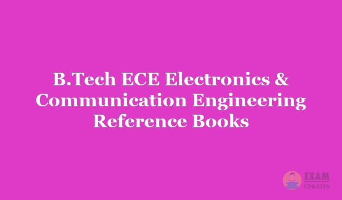 B Tech ECE Electronics & Communication Engineering Reference Books