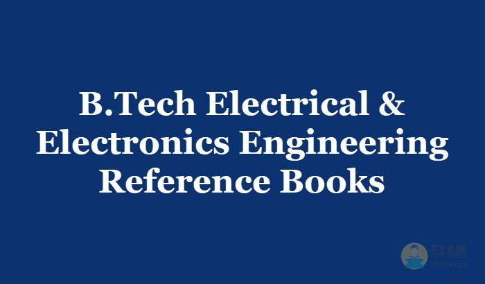B Tech Electrical & Electronics Engineering Reference Books PDF