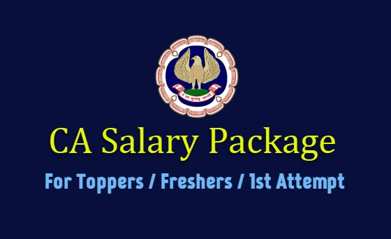 CA Salary 2019 for CA Final Toppers, Freshers, 1st Attempt