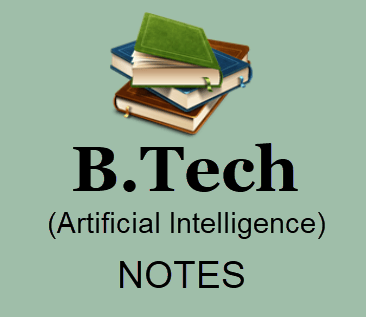 Artificial Intelligence Pdf Notes Download- B Tech 3rd Year
