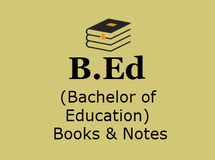 B Ed Books & Notes For All Semesters in PDF - 1st, 2nd Year