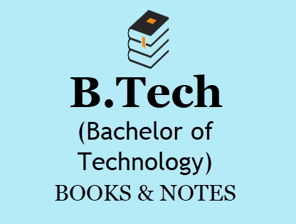 B Tech Books & Notes For All Semesters in PDF - 1st, 2nd , 3rd, 4th Year