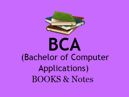 BCA Books & Notes For All Semesters in PDF - 1st, 2nd , 3rd Year