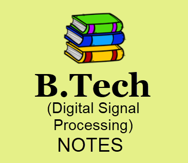Digital Signal Processing Pdf Notes Download B Tech 3rd Year Study Material Books Lecture Notes Pdf
