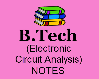 Electronic Circuit Analysis Notes Pdf- Download B Tech 1st Year