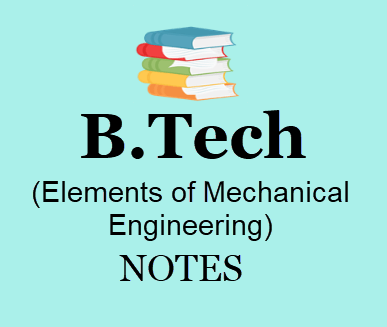 Elements of Mechanical Engineering Notes pdf - Download B