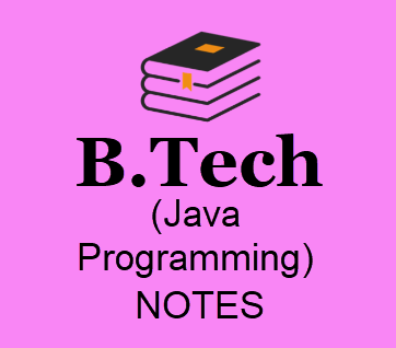 Java Programming Notes Pdf Free Download- B Tech 2nd Year Lecture