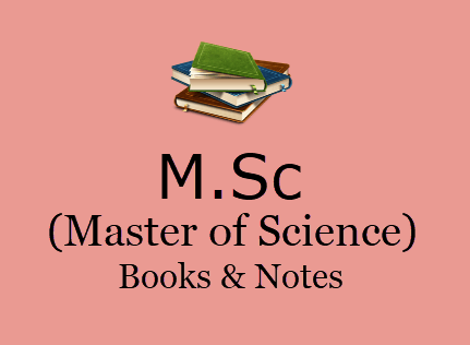 M Sc Books & Notes For All Semesters in PDF - 1st, 2nd Year