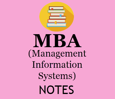 MBA Management Information Systems Lecture Notes- MBA 2nd