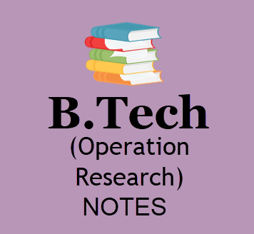 Operation Research Notes Pdf Free Download- B Tech Study