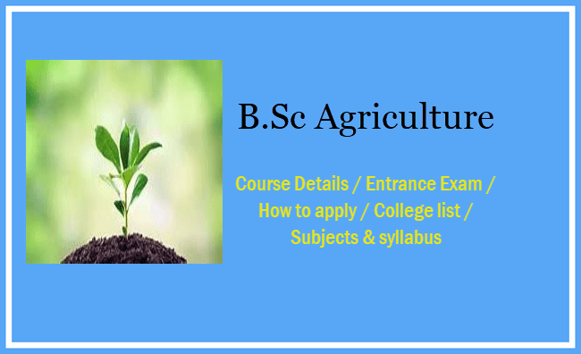 B Sc Agriculture Course Details 2019, Admission, Fee