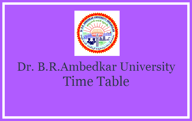 Dr  B R  Ambedkar University Time Table 2019 -1, 2, 3 year
