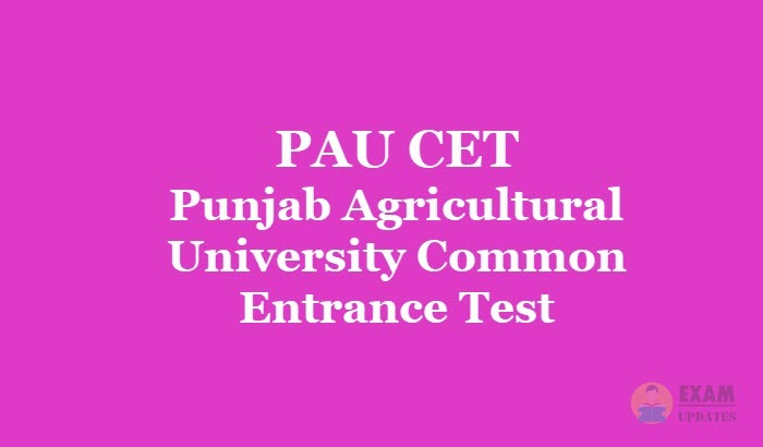 PAU CET 2019 Application Form Fee, Syllabus, Exam Pattern & Exam Date