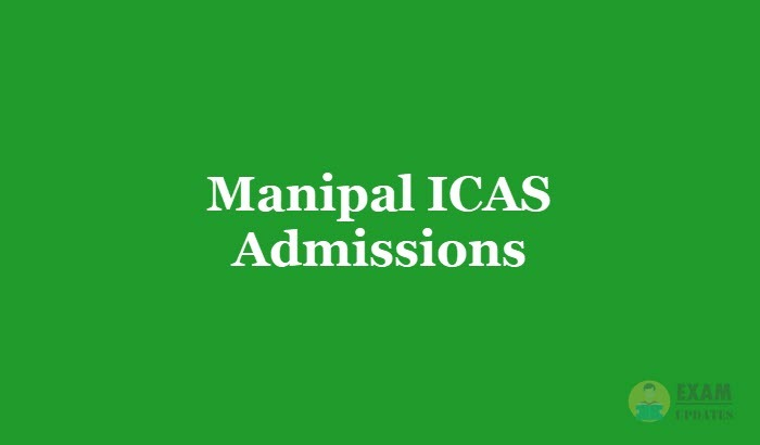 Manipal ICAS Admissions 2019 - Application Form, Fee, Dates