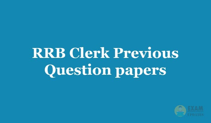 RRB Clerk Previous Question papers 2019, Answer Keys Free