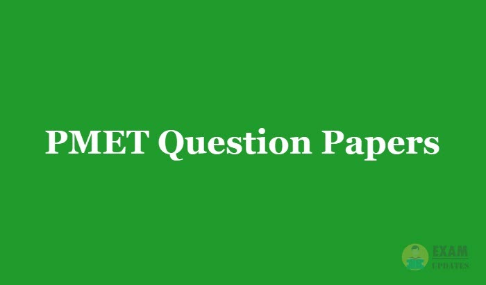 PMET Question Papers 2019 - Download Exam Papers in PDF