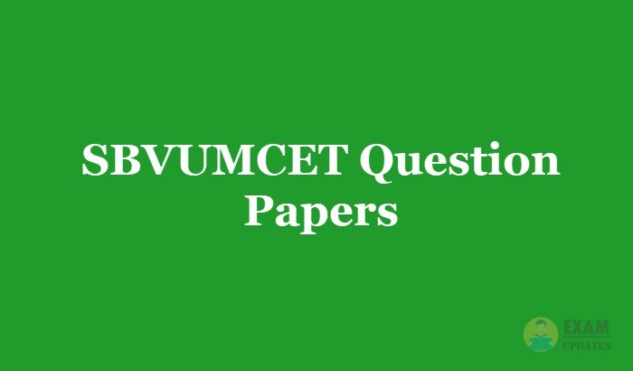 SBVUMCET Question Papers 2019 - Download Entrance Exam Papers