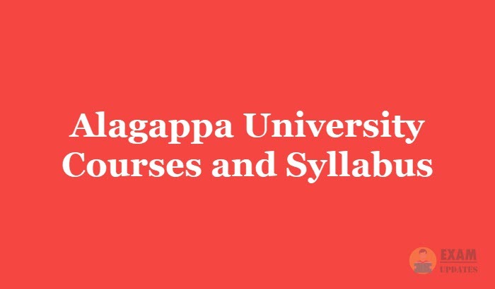 Alagappa University Courses and Syllabus   Download Here