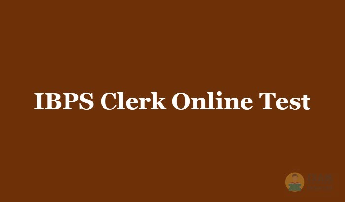 IBPS Clerk Online Test 2019 - Free Mock Test Series for Exam Preparation