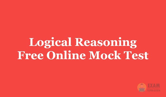 Logical Reasoning Free Online Mock Test 2019 with Answers