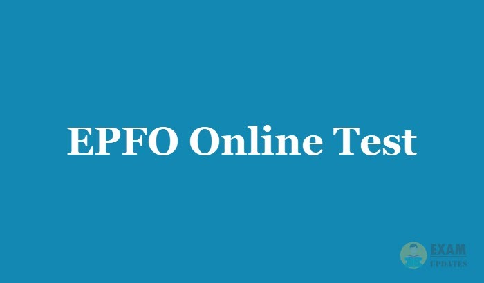 EPFO Online Test 2019 - Free Mock Test Series for Exam Preparation