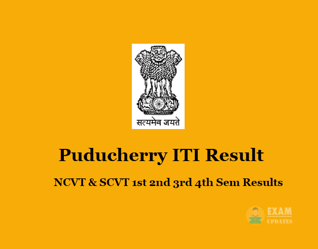 Puducherry ITI Result - NCVT & SCVT 1st 2nd 3rd 4th Sem Results