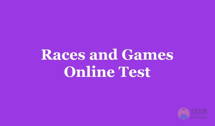 Races and Games Online Test 2019 - Aptitude Questions and Answers MCQ, Online Quiz