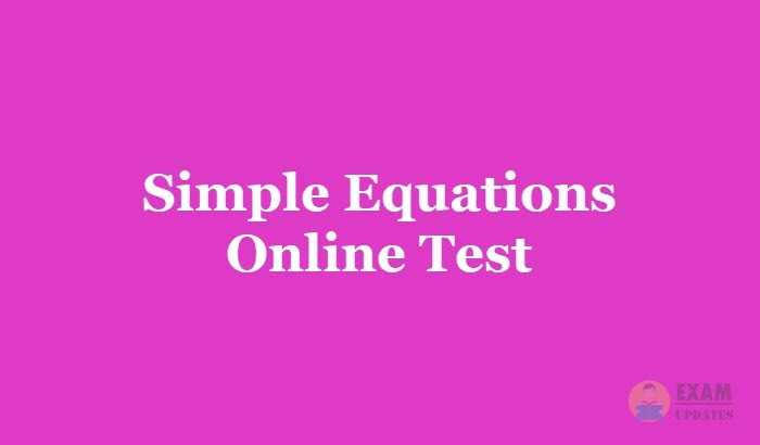 Simple Equations Online Test 2019 - Aptitude Questions and