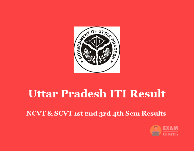 Uttar Pradesh ITI Result - NCVT & SCVT 1st 2nd 3rd 4th Sem Results