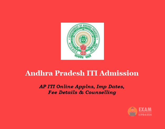 Andhra Pradesh ITI Admission - AP ITI Online Applns, Imp Dates, Fee Details, Counselling