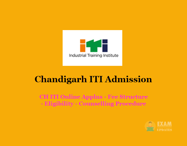 Chandigarh ITI Admission - CH ITI Online Applns - Fee Structure - Eligibility - Counselling Procedure