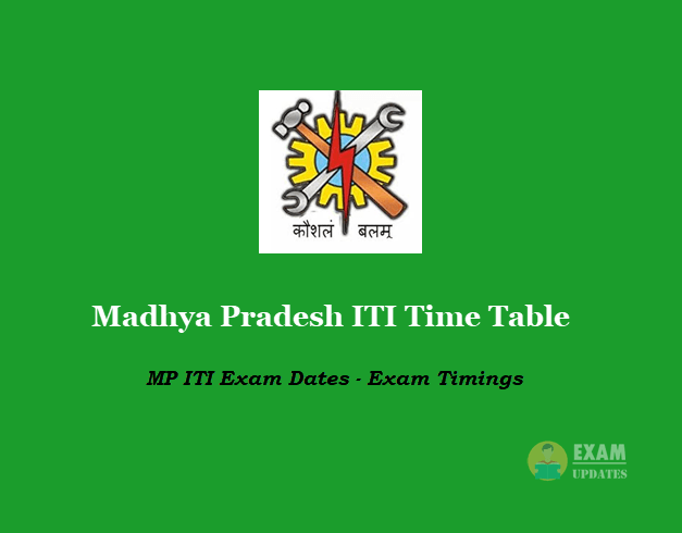 Madhya Pradesh ITI Time Table - MP ITI Exam Dates - Exam Timings