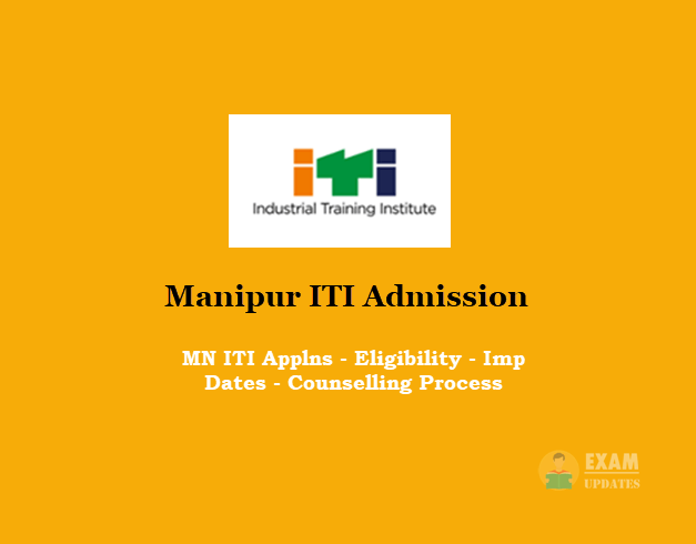Manipur ITI Admission - MN ITI Applns - Eligibility - Imp Dates - Counselling Process
