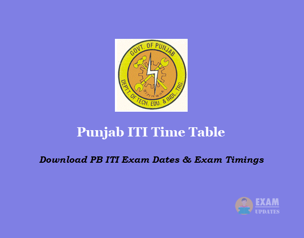 Punjab ITI Time Table - Download PB ITI Exam Dates & Exam Timings