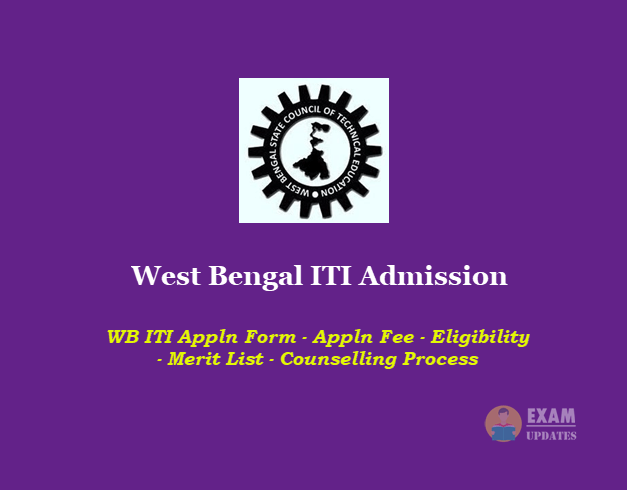 West Bengal ITI Admission - WB ITI Appln Form - Appln Fee - Eligibility - Merit List - Counselling Process